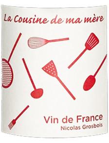 """Domaine Grosbois """"La Cousine de Ma Mère"""" Bio 2019"""